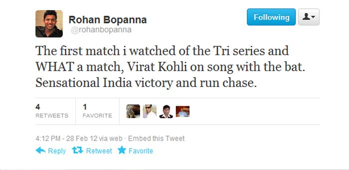 @rohanbopanna: The first match i watched of the Tri series and WHAT a match, Virat Kohli on song with the bat. Sensational India victory and run chase, tweeted Indian tennis player Rohan Bopanna.
